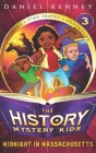 The History Mystery Kids 3: Midnight in Massachusetts Cover Image