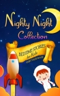 Bedtime Stories for Kids - Nighty Night Collection: Short Engaging Stories to Help Children Go to Bed and Have Sweet Dreams Cover Image