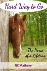 Hard Way to Go: The Horse of a Lifetime Cover Image