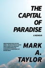 The Capital of Paradise: A Memoir Cover Image