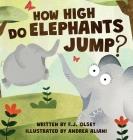 How High Do Elephants jump? Cover Image
