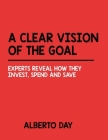 A Clear Vision of the Goal: Experts Reveal How They Invest, Spend And Save Cover Image