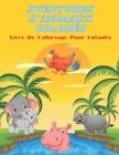 AVENTURES D'ANIMAUX COLORÉS - Livre De Coloriage Pour Enfants Cover Image