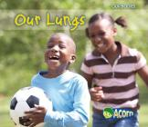 Our Lungs (Our Bodies (Heinemann Paperback)) Cover Image