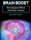 Brain Boost: Neurological Effects and Brain Science Cover Image