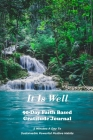 It Is Well: 90-Day Faith Based Gratitude Journal: 90 Day Gratitude Journal Cover Image
