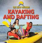 Kayaking and Rafting (Great Outdoors (Gareth Stevens)) Cover Image
