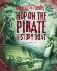 Hop on the Pirate History Boat (Pirates!) Cover Image