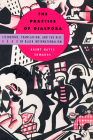 The Practice of Diaspora: Literature, Translation, and the Rise of Black Internationalism Cover Image