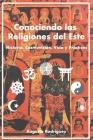 Conociendo las Religiones del Este: Historia, Cosmovisión, Vida y Prácticas Cover Image