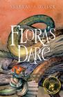 Flora's Dare: How a Girl of Spirit Gambles All to Expand Her Vocabulary, Confront a Bouncing Boy Terror, and Try to Save Califa from a Shaky Doom (Despite Being Confined to Her Room) Cover Image