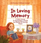 In Loving Memory: A Child's Journey to Understanding a Funeral and Starting the Grieving Process Cover Image