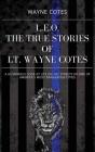 L.E.O.: The True Stories of LT Wayne Cotes Cover Image