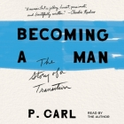 Becoming a Man: The Story of a Transition Cover Image