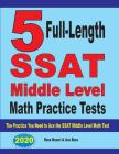 5 Full-Length SSAT Middle Level Math Practice Tests: The Practice You Need to Ace the SSAT Middle Level Math Test Cover Image