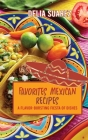Favorites Mexican Recipes: A Flavor-Bursting Fiesta of Dishes Cover Image