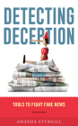 Detecting Deception: Tools to Fight Fake News Cover Image