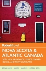Fodor's Nova Scotia & Atlantic Canada: With New Brunswick, Prince Edward Island, and Newfoundland Cover Image