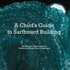 A Child's Guide to Surfboard Building. Cover Image