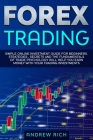 Forex Trading: Simple online investment guide for beginners. Strategies, secrets and fundamentals of trade psychology will help you e Cover Image