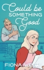 Could Be Something Good: A Small Town Romance Cover Image