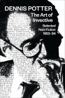 The Art of Invective: Selected Non-Fiction 1953-1994: Selected Non-Fiction 1953-1994 Cover Image