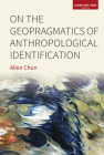 On the Geopragmatics of Anthropological Identification (Loose Can(n)Ons #4) Cover Image