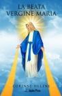 La Beata Vergine Maria: La sua vita e la sua missione Cover Image