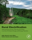 Rural Electrification: Optimizing Economics, Planning and Policy in an Era of Climate Change and Energy Transition Cover Image