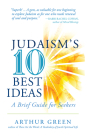 Judaism's Ten Best Ideas: A Brief Guide for Seekers Cover Image