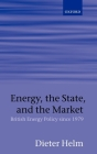 Energy, the State, and the Market: British Energy Policy Since 1979 Cover Image