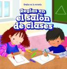 Reglas En El Salón de Clases (Rules in Class) Cover Image