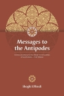 Messages to the Antipodes: Communications to the Baha'i Communities of Australasia Cover Image
