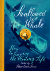 Swallowed By a Whale: How to Survive the Writing Life Cover Image