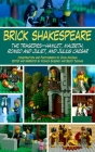 Brick Shakespeare: The Tragedies-Hamlet, Macbeth, Romeo and Juliet, and Julius Caesar Cover Image
