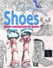 Gorgeous Shoes fashion coloring books for women: coloring books for adults relaxation Cover Image