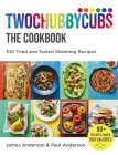 Twochubbycubs The Cookbook: 100 Tried and Tested Slimming Recipes Cover Image
