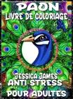 Paon Livre de Coloriage Anti-stress pour Adultes: Livre de Coloriage d'Anxiété et Livre de Coloriage de Soulagement du Stress - Livre de Coloriage Adu Cover Image