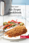 The Easy Air Fryer Cookbook: Healthy, Everyday Recipes for People with Diabetes Cover Image