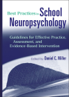 Best Practices in School Neuropsychology: Guidelines for Effective Practice, Assessment, and Evidence-Based Intervention Cover Image
