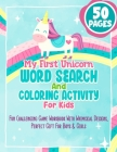 My First Unicorn Word Search And Coloring Activity For Kids: Fun Challenging Game Workbook With Whimsical Designs, Perfect Gift For Boys & Girls Cover Image
