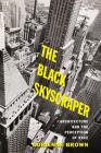 The Black Skyscraper: Architecture and the Perception of Race Cover Image