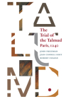 The Trial of the Talmud: Paris, 1240 (Mediaeval Sources in Translation #53) Cover Image