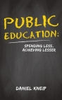Public Education: Spending Less, Achieving Lesser Cover Image
