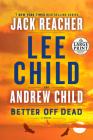 Better Off Dead: A Jack Reacher Novel Cover Image
