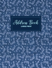 Address Book Large Print: Floral Design - For Keeping Your Contacts, Addresses, Phone Numbers, Emails, and Birthdays - Address Book with Tabs Cover Image