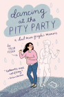 Dancing at the Pity Party Cover Image
