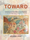 Toward Self-Sufficiency: A Community for a Transition Period Cover Image