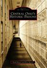 Central Ohio's Historic Prisons (Images of America (Arcadia Publishing)) Cover Image
