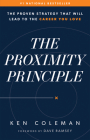 The Proximity Principle: The Proven Strategy That Will Lead to a Career You Love Cover Image